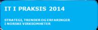 IT i praksis 2014 lanseres 4. juni 2014 på Litteraturhuset i Oslo