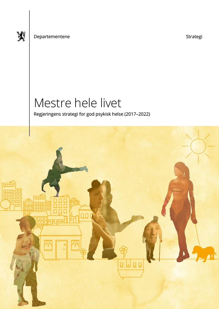 Omslagsbilde av Mestre hele livet - Regjeringens strategi for god psykisk helse (2017–2022)
