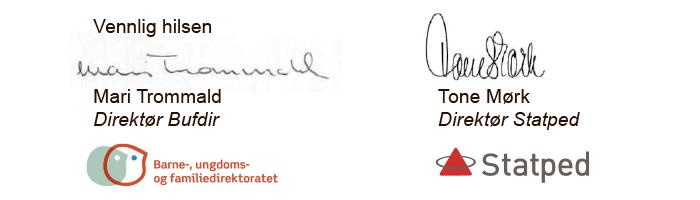 Signaturene til direktørene i Bufdir og Statped, Mari Trommald og Tone Mørk