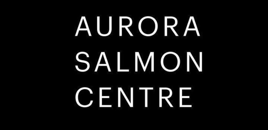 Aurora Salmon Centre