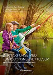 Omslagsbilde til boka Barn og unge med funksjonsnedsettelser. Aktivitet og deltakelse i fellesskap