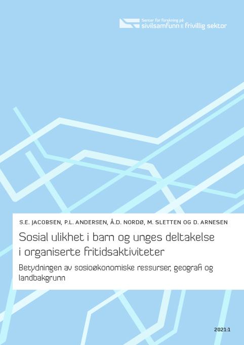 Omslagsbildet til rapporten Sosial ulikhet i barn og unges deltakelse i organiserte fritidsaktiviteter
