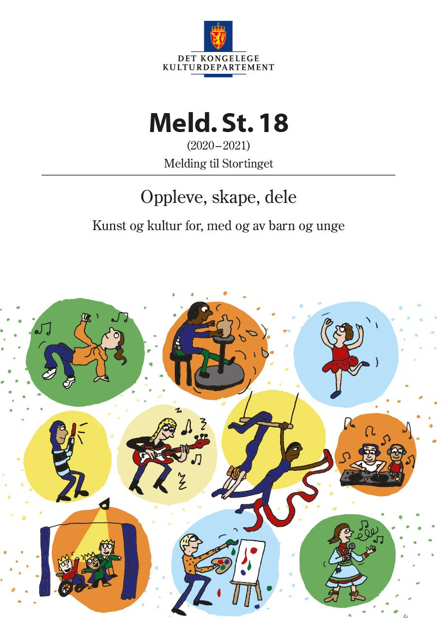 Omslagsbilde til Meld. St. 18 (2020-2021) Oppleve, skape, dele – Kunst og kultur for, med og av barn og unge